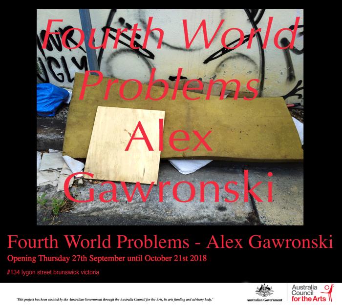 Alex Gawronski Fourth World Problems 2018